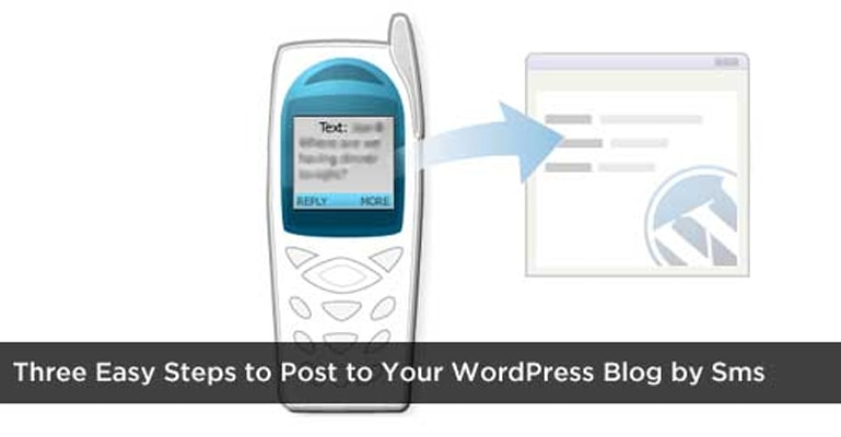 Three Easy Steps to Post to Your WordPress Blog by Sms